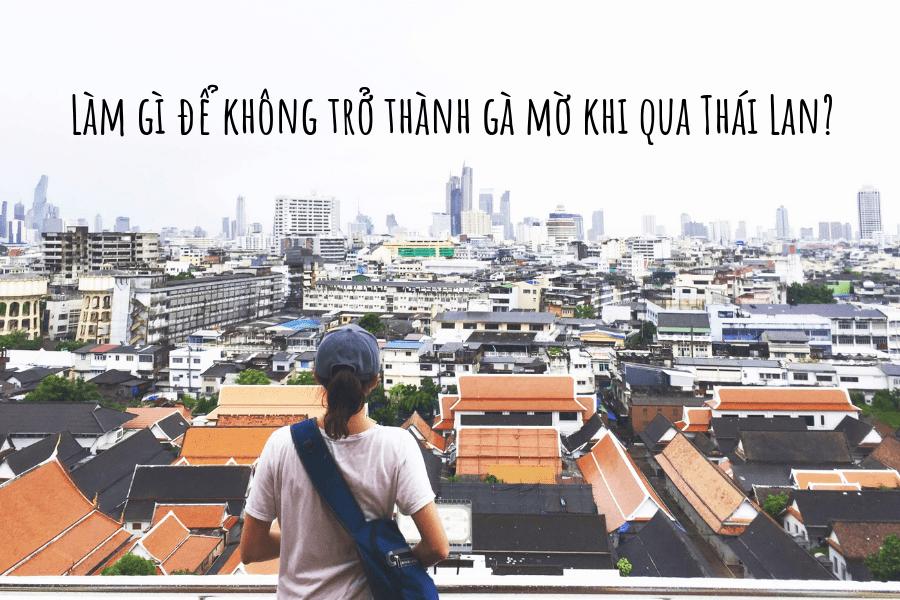 Du lịch Thái Lan – làm gì để không trở thành gà mờ?
