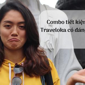 Trải nghiệm Combo tiết kiệm Traveloka: Ngủ khách sạn 3 sao chỉ tốn 300k!